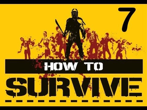 How To Survive [Gameplay][PC][1080] Capitulo 7: Santa barbara
