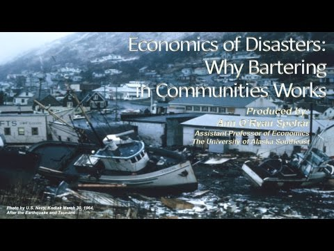Economics of Disasters: Why Bartering in Communities Works