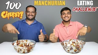 100 CHEESY MANCHURIAN EATING CHALLENGE | Manchurian Eating Competition | Food Challenge