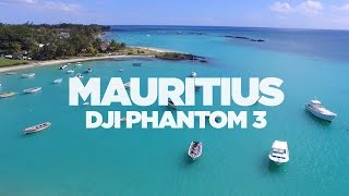 Mauritius 2016 | Drone Footage | DJI Phantom 3 Standard