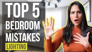 Top 5 Bedroom Mistakes and How To Fix Them | Lighting | Interior Design