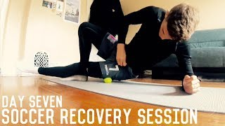 Foam Rolling, Stretching and Recovery Session | The Pre-Preseason Program | Day Seven
