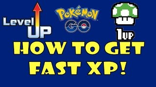 How to get Fast XP in Pokemon Go