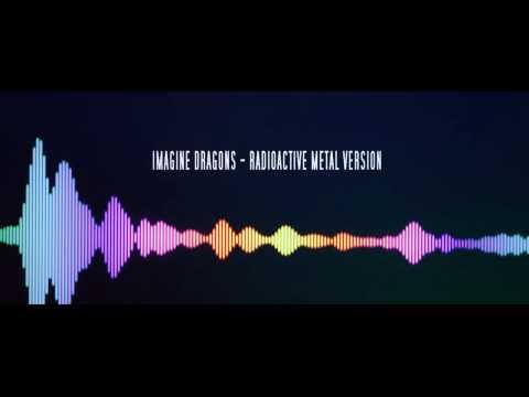 Imagine Dragons - Radioactive Metal Version