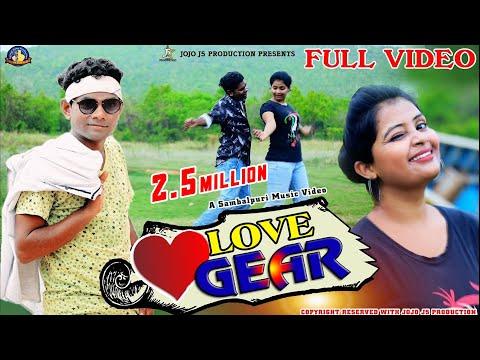 LOVE GEAR (JOGESH JOJO)||FULL VIDEO|| NEW SAMBALPURI MUSIC VIDEO