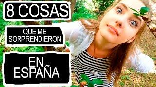 8 COSAS QUE ME SORPRENDIERON EN ESPAÑA