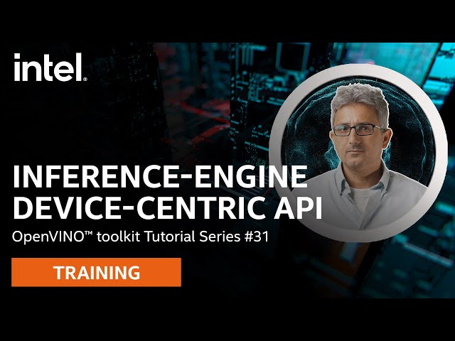 Inference-Engine Device-Centric API | OpenVINO™ toolkit | Ep. 31 | Intel Software