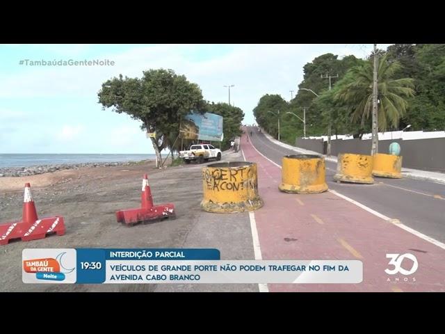 Trecho da Av.  Cabo Branco é interditado pra manutenção -  Tambaú da Gente Noite