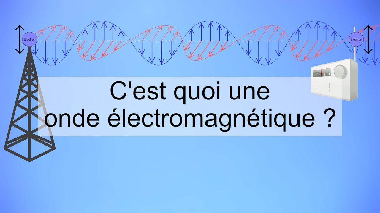 Explication 4 c 39 est quoi une onde lectromagn tique youtube - Onde electromagnetique explication ...
