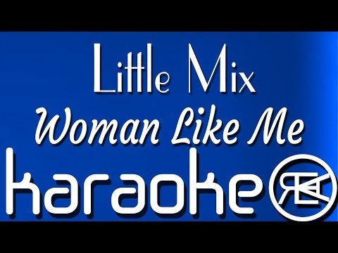 Little Mix – Woman Like Me | Karaoke Lyrics Instrumental (ft. Nicki Minaj)