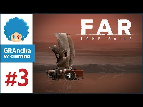 Far: Lone Sails PL #3   Pimp My Ride!