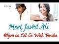 JAVED ALI LIVE on Dil Se...With VARSHA