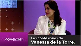 Confesiones | Vanessa de la Torre, por red+