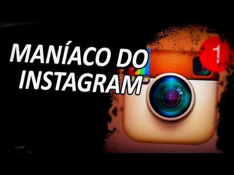O Maníaco do Instagram