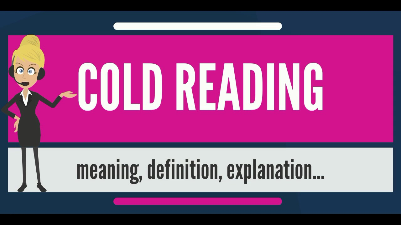 what is cold reading? what does cold reading mean? cold reading