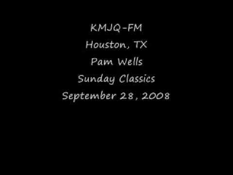 KMJQ Houston, TX Pam Wells September 28, 2008 Sunday Classics