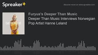Deeper Than Music Interviews Norwegian Pop Artist Hanne Leland
