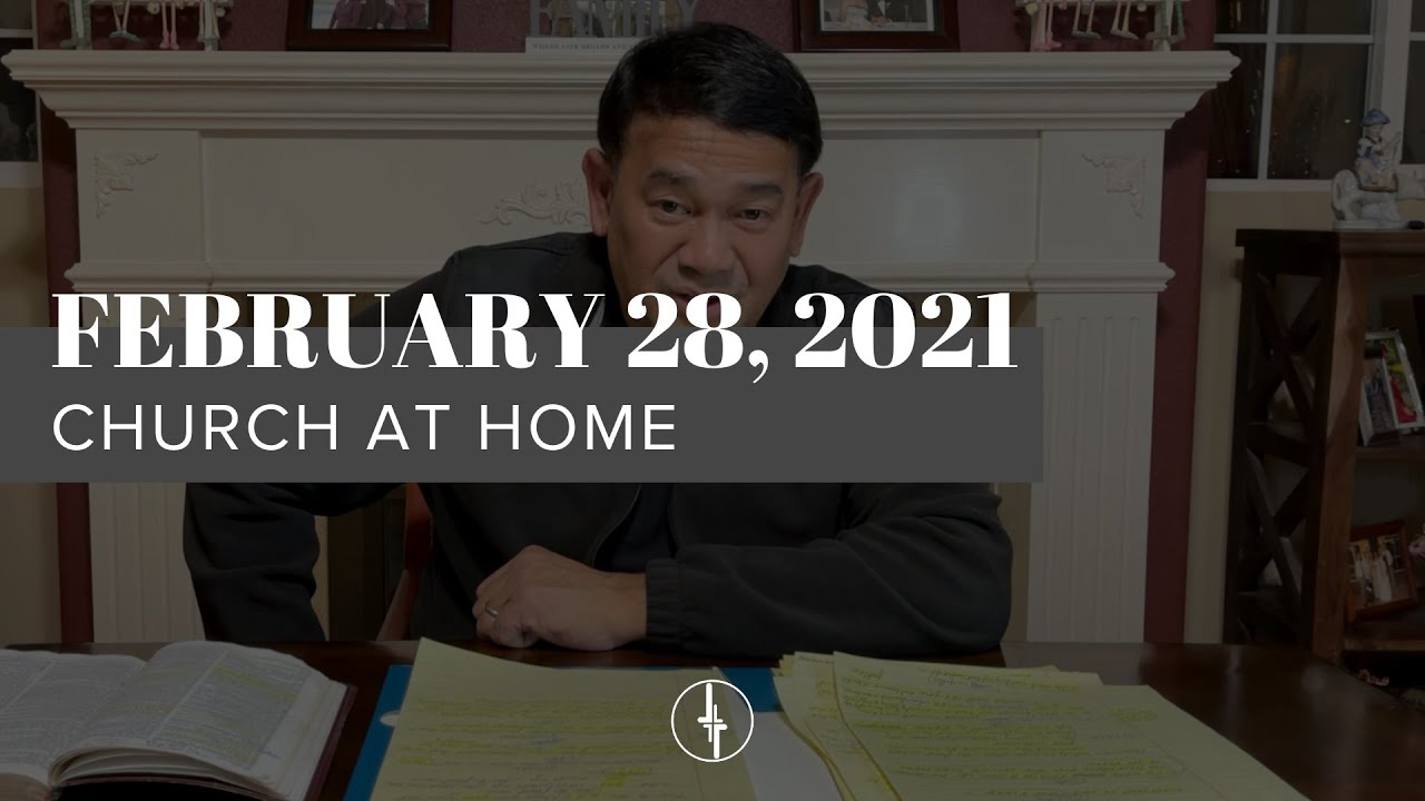February 28, 2021 | Church at Home | Crossroads Christian Center, Daly City