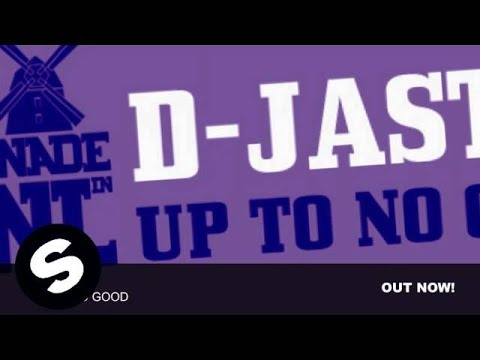 D-Jastic - Up To No Good (Extended Mix)