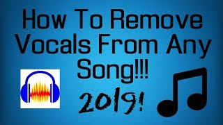 [2019] How To Remove Vocals From Any Song Using Audacity!