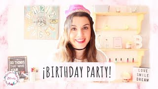 ¡ORGANIZE YOUR BIRTHDAY PARTY! | B Lady