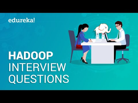Hadoop Interview Questions and Answers | Big Data Interview Questions | Hadoop Tutorial | Edureka