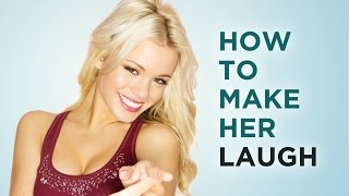 How To Make A Girl Laugh And Get Her To Like You