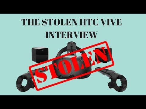I Interview The Man Who's HTV Vive Was Stolen