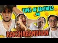 TYPES OF BROTHERS ON RAKSHABANDHAN! | Larissa Dsa | Comedy