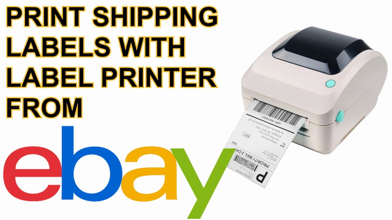How to Print out Ebay com Shipping Labels with 4x6 Thermal Printer UPDATED  2019 Setup Guide