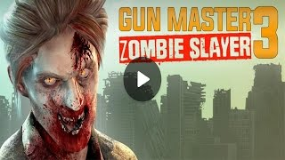 Gun Master 3: Zombie Slayer [Android/iOS] official trailer (HD)