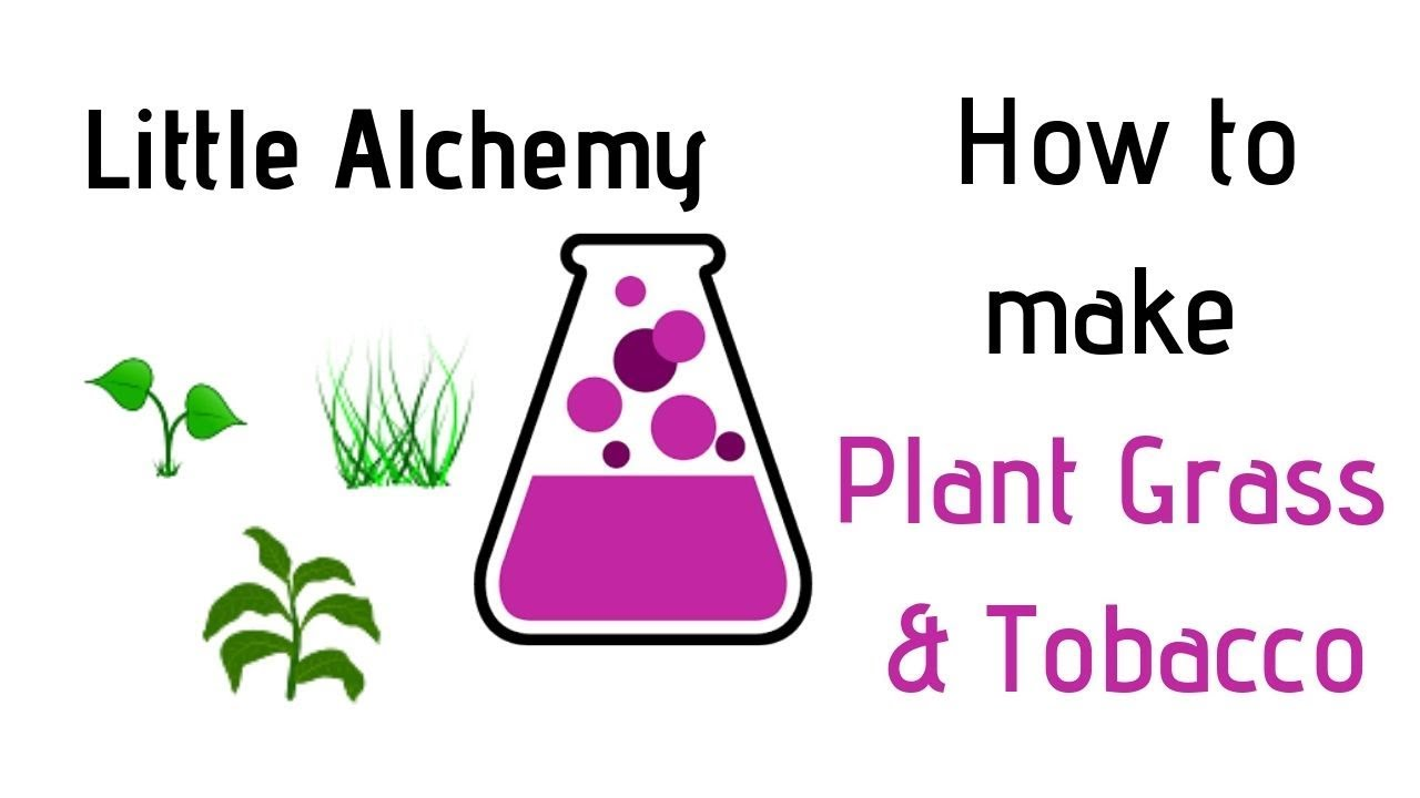 Little Alchemy How To Make Plant Grass Tobacco Cheats Hints Youtube