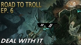ROAD TO TROLL | EP 6 | Maokai | AP MID Deal with it