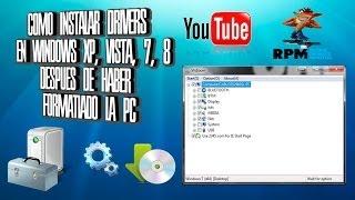 Como Instalar Drivers En Windows XP, Vista, 7, 8 Despues De Haber Formateado La PC