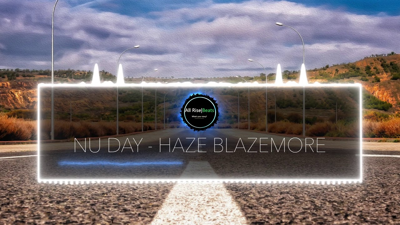 All Rise Beats | Nu Day- By Haze Blazemore
