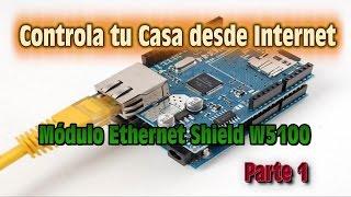 Controla tu Casa desde Internet - Primera Mirada Modulo Ethernet Shield W5100 - Parte1