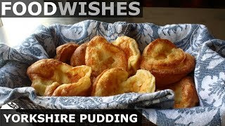 Yorkshire Pudding (Roast Beef Fat Pastry) - Food Wishes