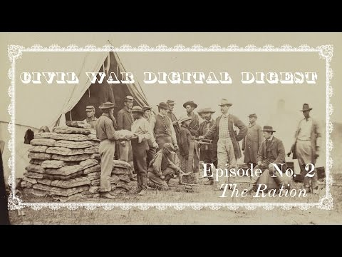Union Civil War Rations - Vol. I, Episode 2