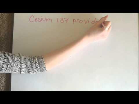 Radio Isotope: Cesium 137