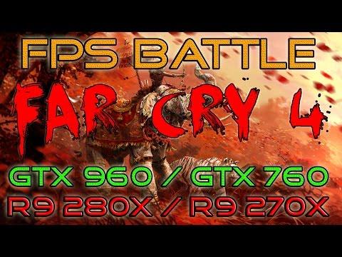 FAR CRY 4 - GTX 960 vs GTX 760 vs R9 280X vs R9 270X - FPS BATTLE [Benchmark]
