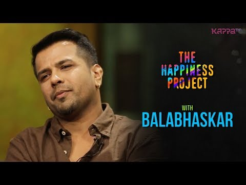 Balabhaskar - The Happiness Project - Kappa TV