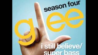 Glee - I Still Believe/Superbass (DOWNLOAD MP3 + LYRICS)