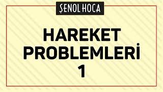 Hareket Problemleri 1 Şenol Hoca Matematik