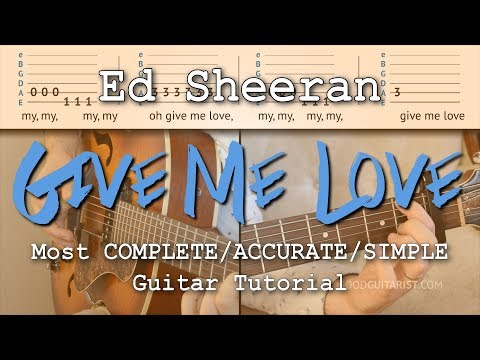"""Give Me Love"" COMPLETE Guitar Lesson - How to play it exactly like Ed Sheeran"