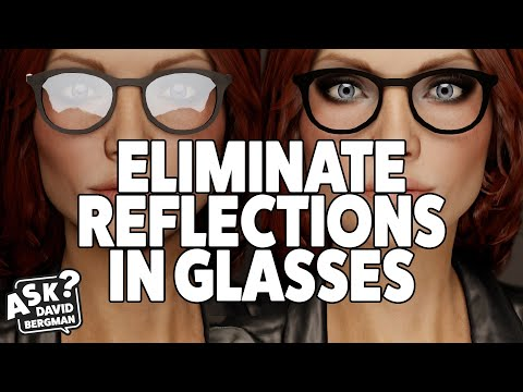 Eliminating Reflections In Glasses: Ask David Bergman