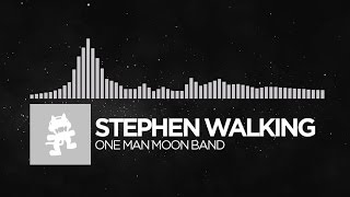 [Electronic] - Stephen Walking - One Man Moon Band [Monstercat Release]