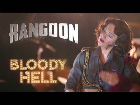Bloody Hell Song Review    Rangoon   FlickTV   Latest Bollywood News