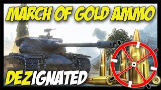 ► March of GOLD Ammo! - World of Tanks: DEZignated #2