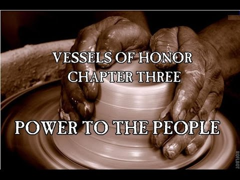 Vessels of Honor - Chapter 3: Power To The People