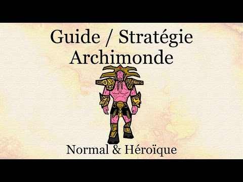 Guide / Stratégie - Archimonde (Normal & Héroïque)